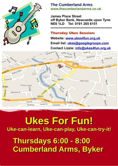 Ukes For Fun Meetings Flier. The Cumberland Arms, James Place Street off Byker Bank, NE6 1LD. Phone 0191 265 6151